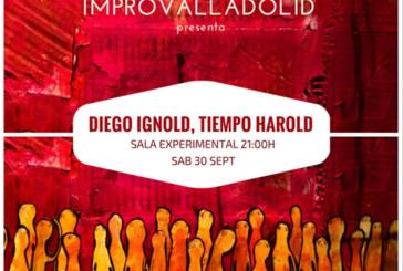 30 de Septiembre: Impro Valladolid – Diego Ignold, Tiempo Harold / Sala Experimental